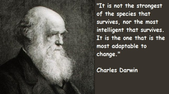 it is not the strongest of the species that survives, nor the most intelligent that survives it is the one that is the most adaptable to change