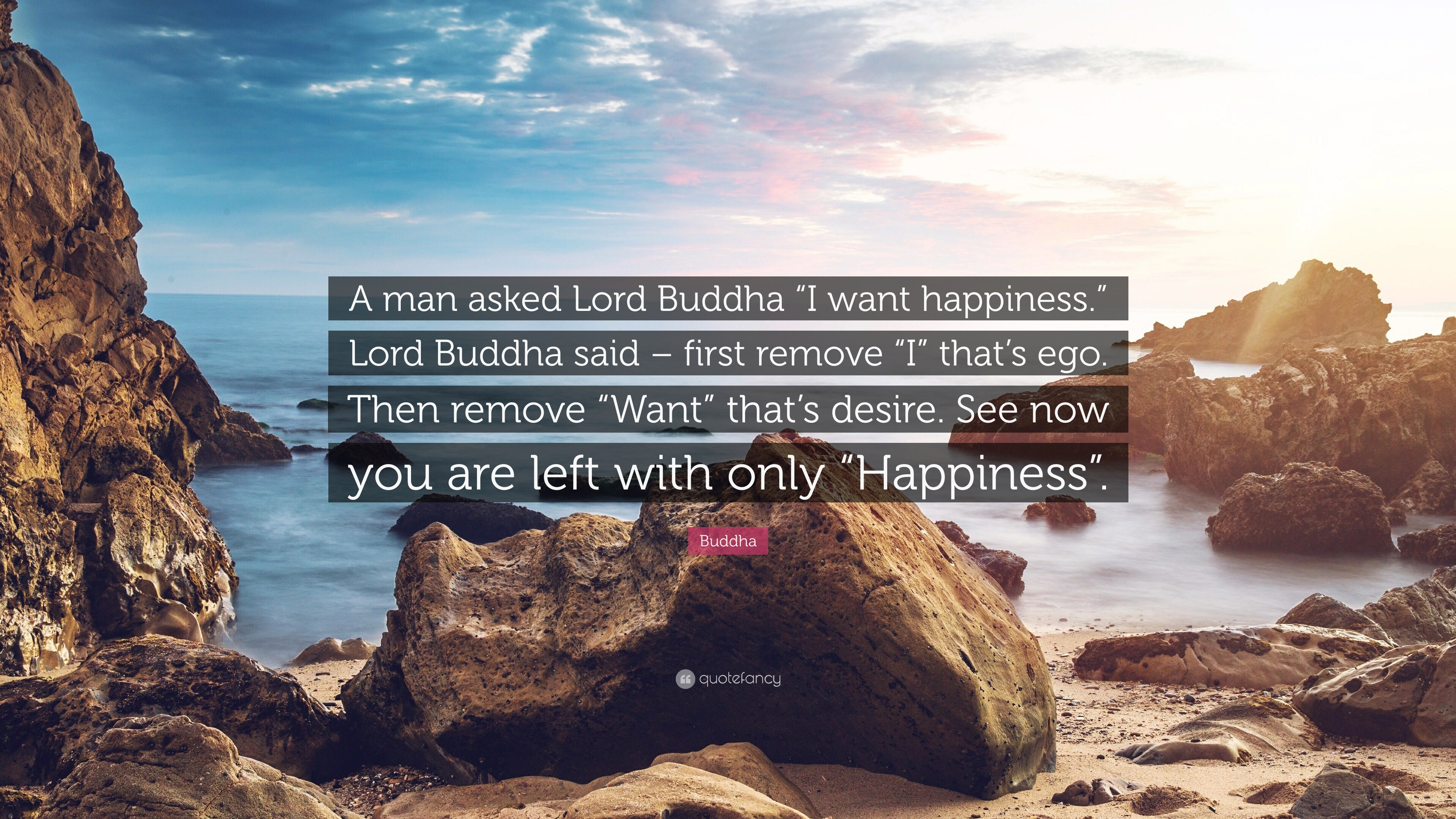 1724048-Buddha-Quote-A-man-asked-Lord-Buddha-I-want-happiness-Lord-Buddha.jpg